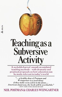 Teaching As a Subversive Activity Neil Postman,Charles Weingartner Paperback