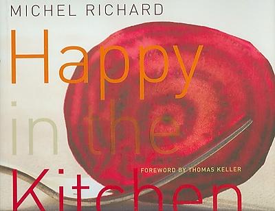 Happy in the Kitchen Michel Richard Hardcover
