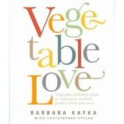 Vegetable Love Barbara Kafka Hardcover