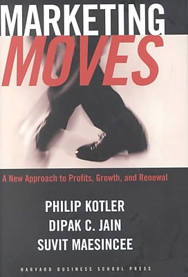 Marketing Moves Philip Kotler, Dipak C. Jain, Suvit Maesincee Hardcover