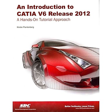 Introduction to CATIA V6 Release 2012 Kirstie Plantenberg Paperback