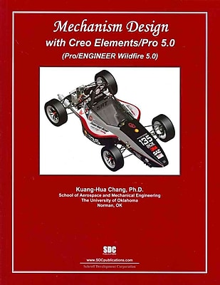 Mechanism Design With Creo Elements/Pro 5.0 Kuang-Hua Chang Paperback