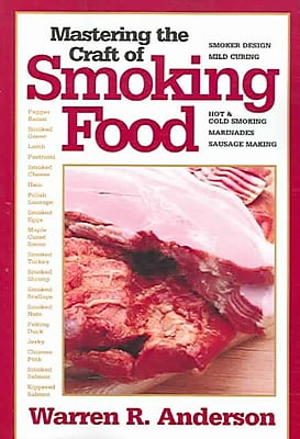 Mastering the Craft of Smoking Food Warren R. Anderson Paperback