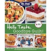Hello Taste, Goodbye Guilt! Mr.Food Test Kitchen Paperback