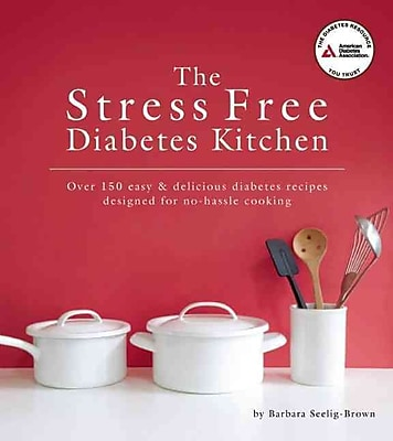 The Stress Free Diabetes Kitchen Barbara Seelig-Brown Paperback