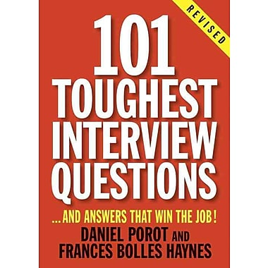 101 Toughest Interview Questions Daniel Porot , Frances Bolles Haynes Paperback