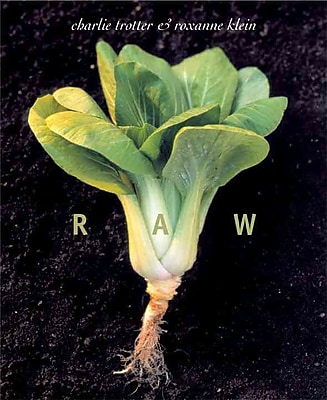 Raw Charlie Trotter , Roxanne Klein Paperback