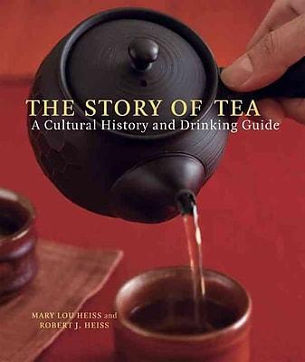 The Story of Tea Mary Lou Heiss , Robert J. Heiss Hardcover
