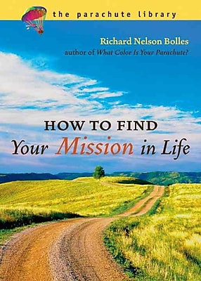 How To Find Your Mission In Life Richard N. Bolles Paperback