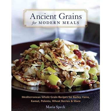 Ancient Grains for Modern Meals Maria Speck Hardcover