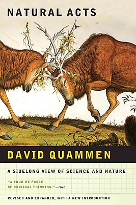 Natural Acts: A Sidelong View of Science and Nature David Quammen Paperback