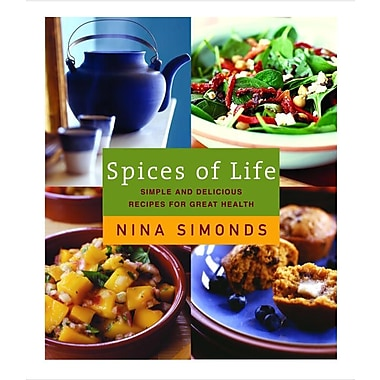 Spices of Life: Simple and Delicious Recipes for Great Health Nina Simonds Hardcover