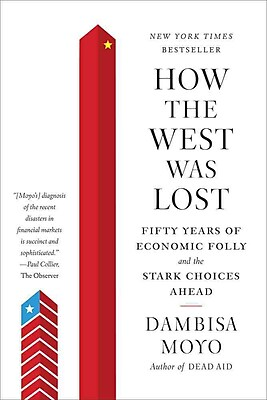 How the West Was Lost Fifty Years of Economic Dambisa Moyo Paperback