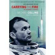Carrying the Fire: An Astronaut's Journeys Michael Collins Paperback