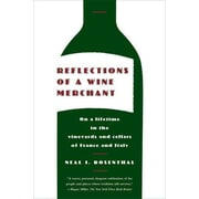 Reflections of a Wine Merchant Neal I. Rosenthal Paperback