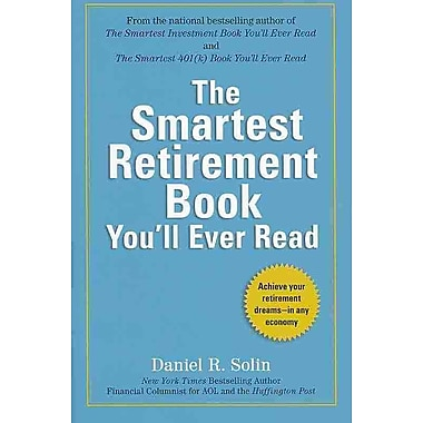The Smartest Retirement Book You'll Ever Read Daniel R. Solin Paperback