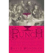 Punch: The Delights (and Dangers) of the Flowing Bowl David Wondrich Hardcover