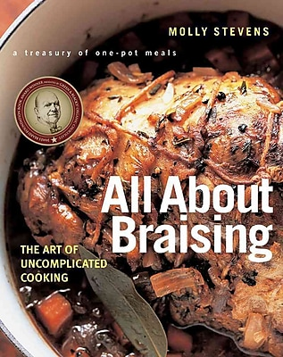 All About Braising: The Art of Uncomplicated Cooking Molly Stevens Hardcover