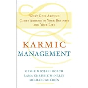 Karmic Management Lama Christie McNally , Geshe Michael Roach , Michael Gordon Hardcover