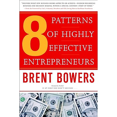 8 Patterns Of Highly Effective Entrepreneurs Brent Bowers Paperback