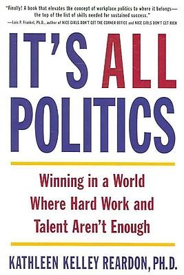 It's All Politics Kathleen Kelly Reardon Ph.D Paperback