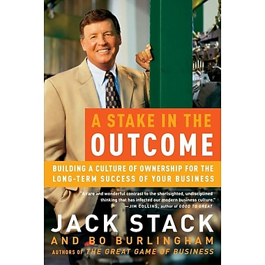 A Stake in the Outcome Jack Stack , Bo Burlingham Paperback