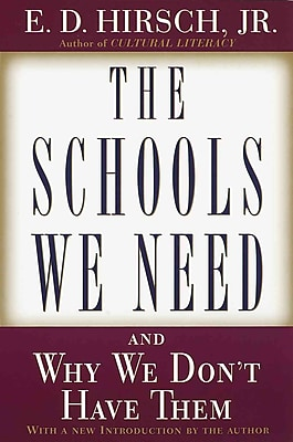 The Schools We Need: And Why We Don't Have Them E.D. Hirsch Jr. Paperback