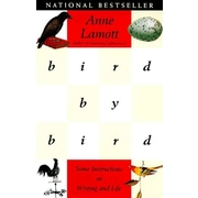 Bird by Bird: Some Instructions on Writing and Life Anne Lamott Paperback