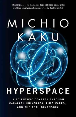 Hyperspace: A Scientific Odyssey Through Parallel Universes Michio Kaku Paperback