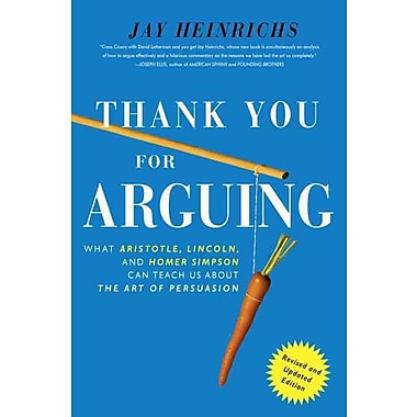 Thank You For Arguing , Revised and Updated Edition Jay Heinrichs Paperback