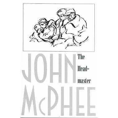 The Headmaster Frank L. Boyden of Deerfield John McPhee Paperback