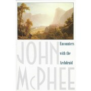 Encounters with the Archdruid  John McPhee Paperback