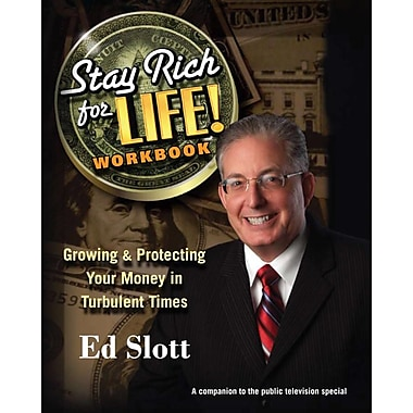 Stay Rich For Life! Workbook: Growing & Protecting Your Money in Turbulent Times Ed Slott Paperback