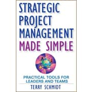Strategic Project Management Made Simple Terry Schmidt Hardcover