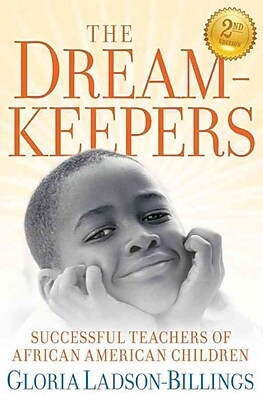 The Dreamkeepers: Successful Teachers of African American Children Gloria Ladson-Billings Paperback