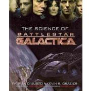 The Science of Battlestar Galactica Patrick Di Justo, Kevin R. Grazier Paperback