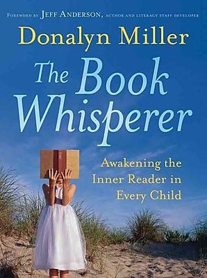 The Book Whisperer: Awakening the Inner Reader in Every Child Donalyn Miller Paperback