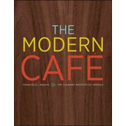 The Modern Cafe  Francisco J. Migoya, The Culinary Institute of America Hardcover