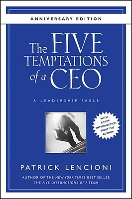 The Five Temptations of a CEO, Anniversary Edition: A Leadership Fable Patrick Lencioni Hardcover