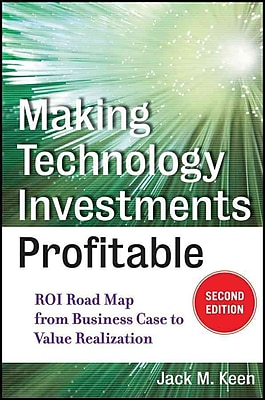 Making Technology Investments Profitable Jack M. Keen Hardcover