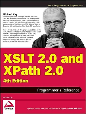 XSLT 2.0 and XPath 2.0 Programmer's Reference Michael Kay Hardcover