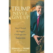 Trump Never Give Up Donald J. Trump  Hardcover