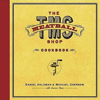 The Meatball Shop Cookbook Daniel Holzman, Michael Chernow , Lauren Deen , Hardcover