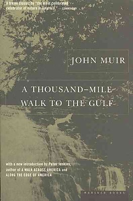A Thousand-Mile Walk to the Gulf John Muir, Peter Jenkins Paperback