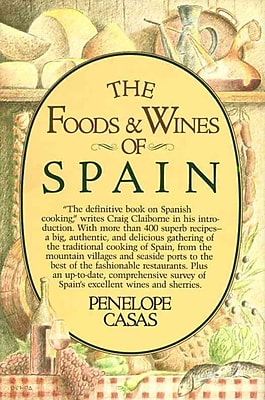 The Foods and Wines of Spain Penelope Casas Hardcover