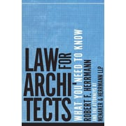 Law For Architects What You Need To Know Robert F. Herrmann , Menaker & Herrmann LLP Hardcover