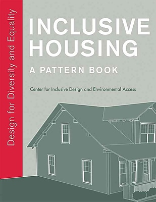 Inclusive Housing: A Pattern Book Center for Inclusive Design and Environmental Access Paperback