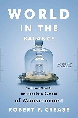World in the Balance [Paperback] Robert P. Crease Paperback