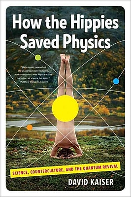 How the Hippies Saved Physics Paperback David Kaiser Paperback