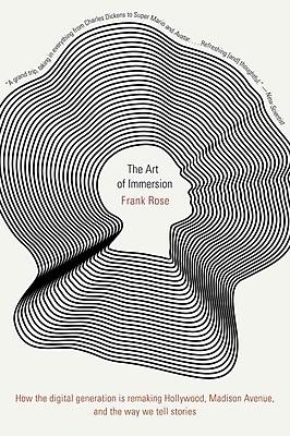 The Art of Immersion (Paperback) Frank Rose Paperback